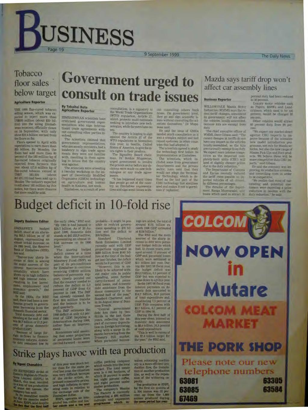 Page 19 INESS - - September 1999 The Daily News Tobacco floor sales Government urged to below target consult on trade issues Agriculture Reporter THB 1899 flue-cured tobacco WM* assail, which was