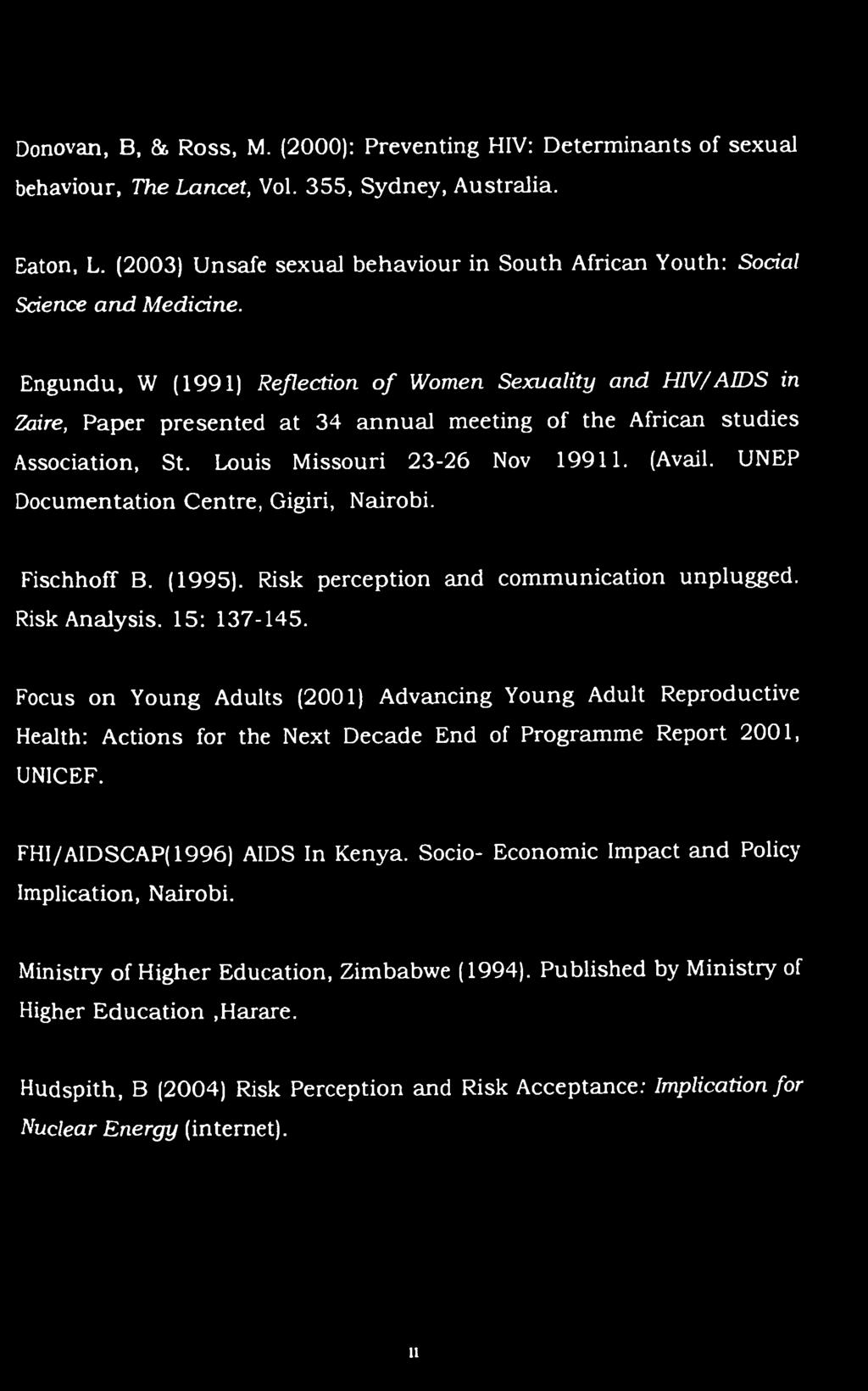 Engundu, W (1991) Reflection o f Women Sexuality and HIV/AIDS in Zaire, Paper presented at 34 annual meeting of the African studies Association, St. Louis Missouri 23-26 Nov 19911. (Avail.