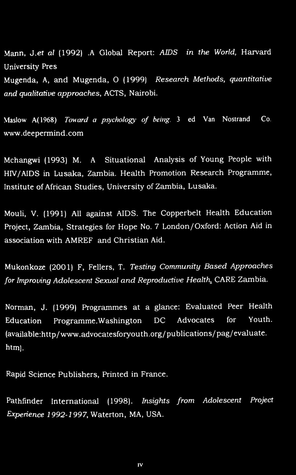 Health Promotion Research Programme, Institute of African Studies, University of Zambia, Lusaka. Mouli, V. (1991) All against AIDS.