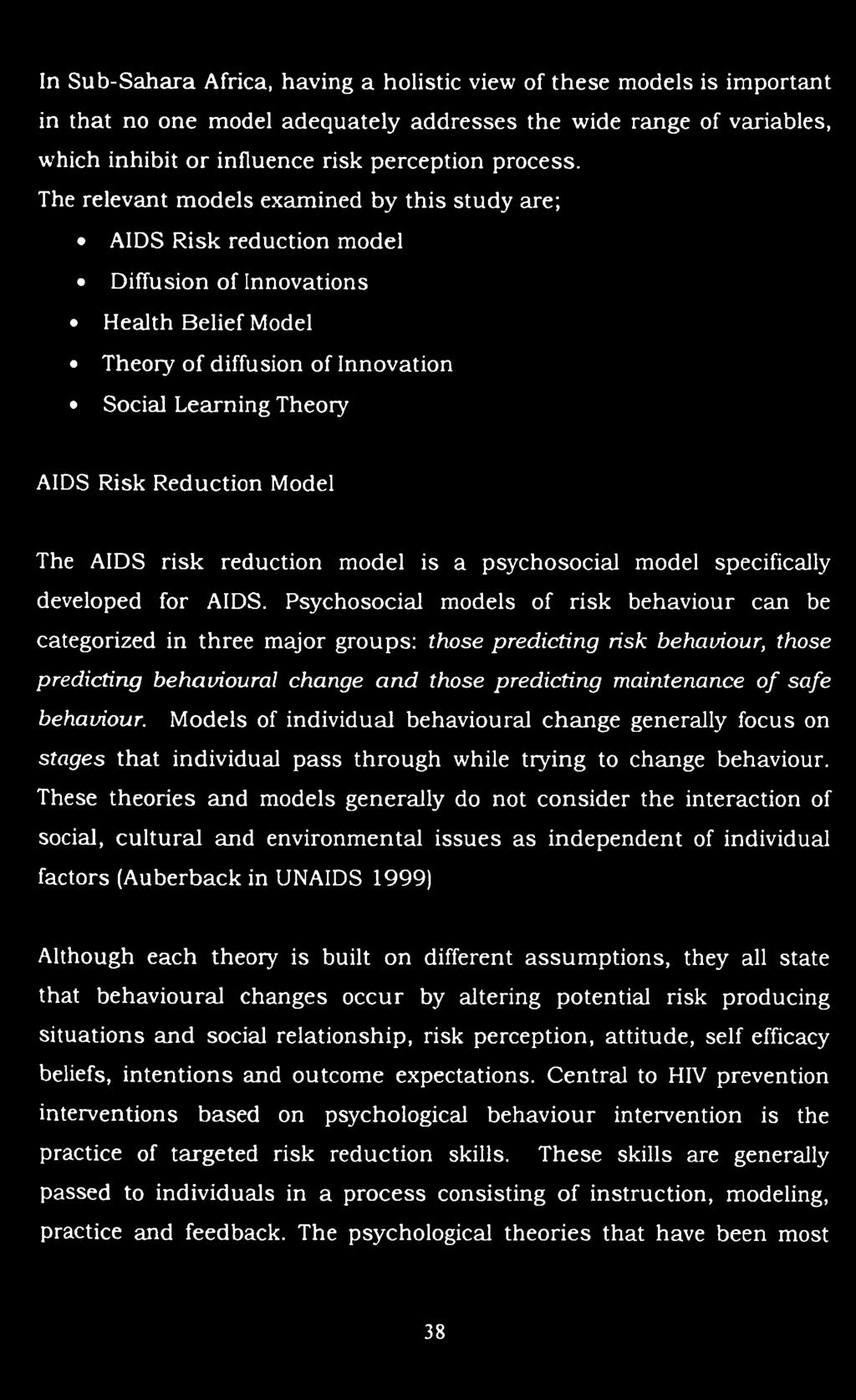 Model The AIDS risk reduction model is a psychosocial model specifically developed for AIDS.