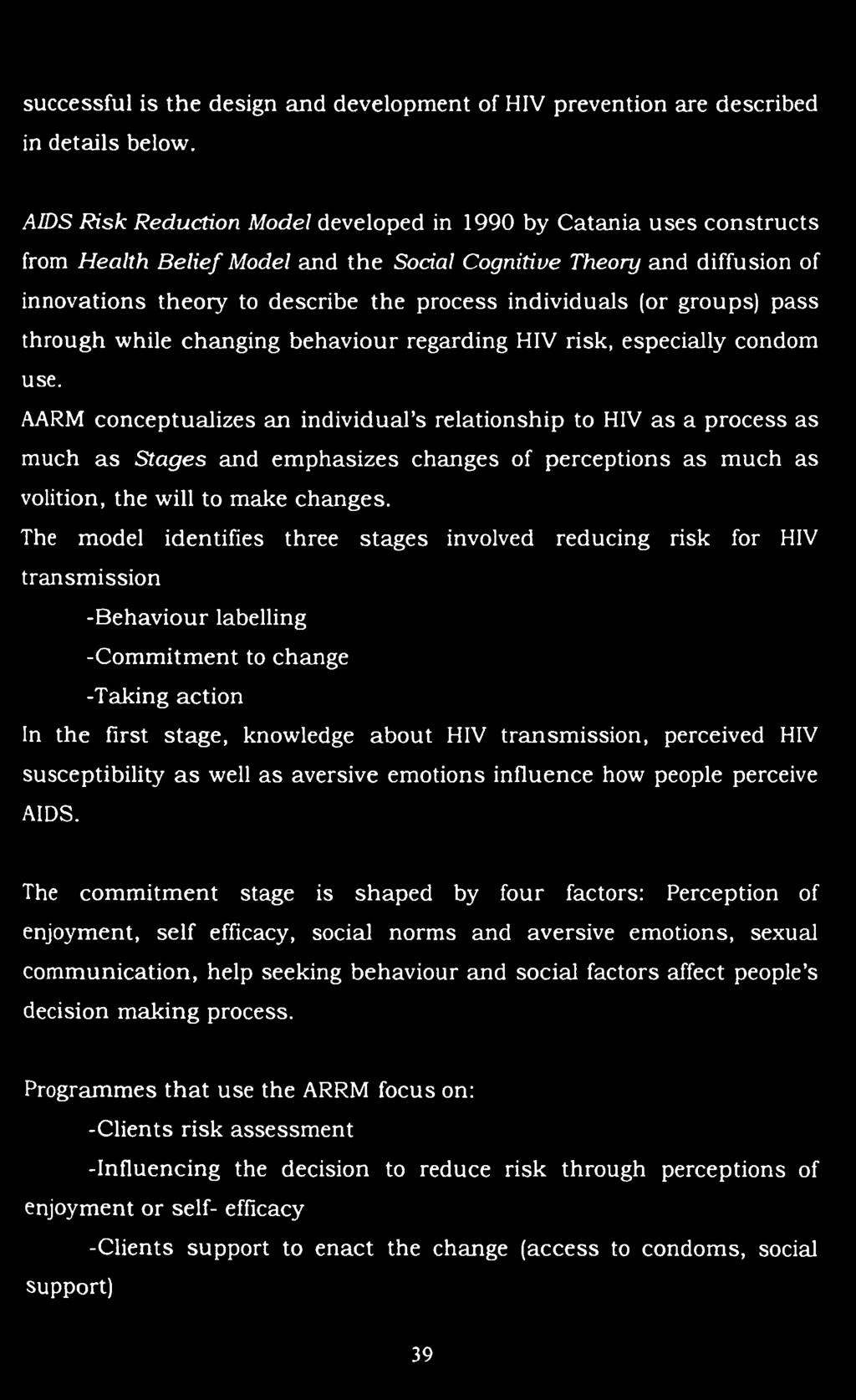(or groups) pass through while changing behaviour regarding HIV risk, especially condom use.