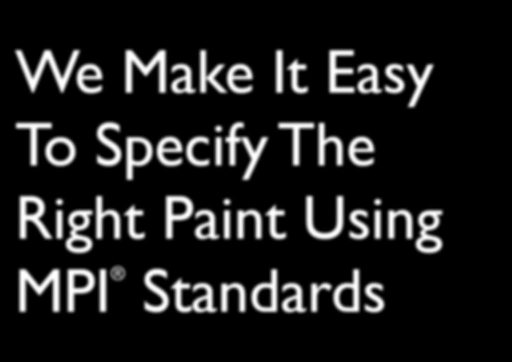 We Make It Easy To Specify The Right Paint Using MPI