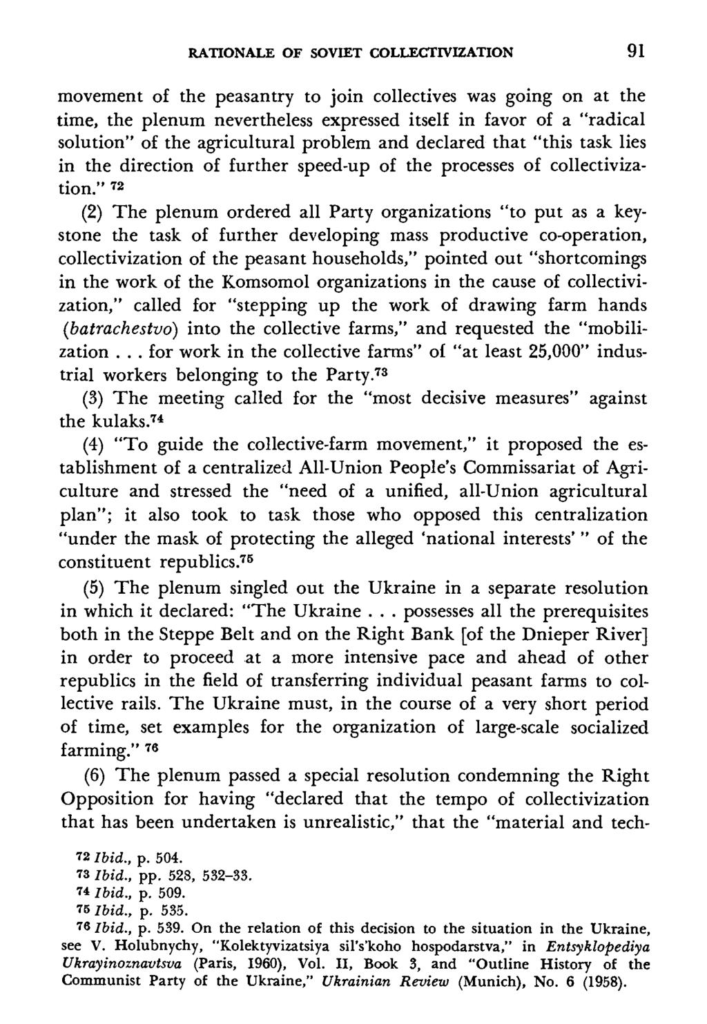 RATIONALE OF SOVIET COLLECTIVIZATION 91 movement of the peasantry to join  collectives was going on at