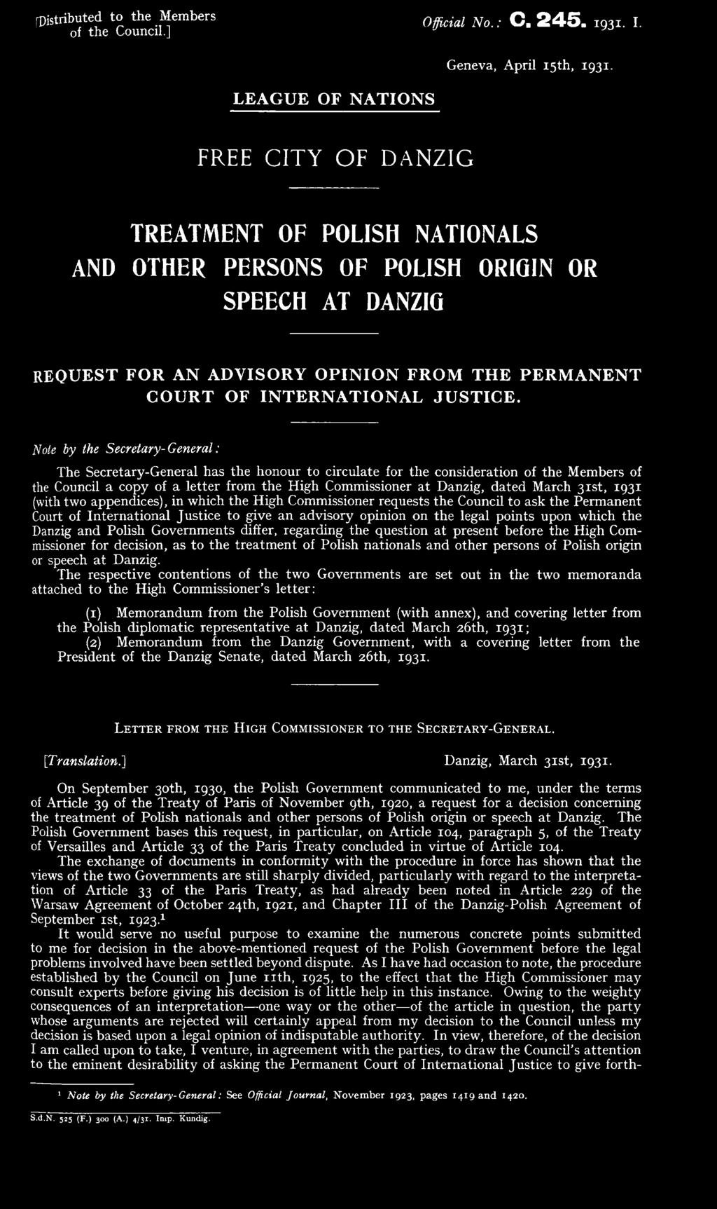 March 31st, 1931 (with two appendices), in which the High Commissioner requests the Council to ask the Perm anent Court of International Justice to give an advisory opinion on the legal points upon