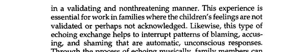 48 Miller in a validating and nonthreatening manner. This experience is essential for work in families where the children s feelings are not validated or perhaps not acknowledged.