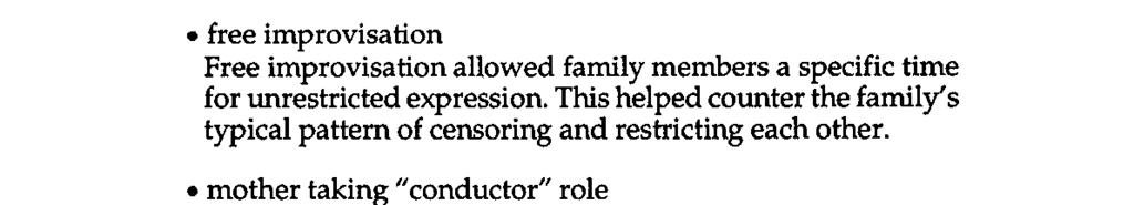 Musical Intervention in Family Therapy 51 l free improvisation Free improvisation allowed family members a specific time for