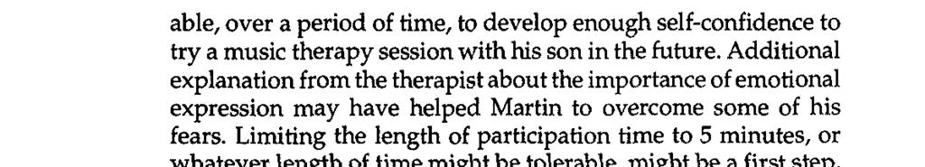 56 Miller able, over a period of time, to develop enough self-confidence to try a music therapy session with his son in the future.