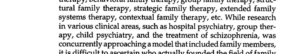 structural family therapy, strategic family therapy, extended family systems therapy, contextual family therapy, etc.