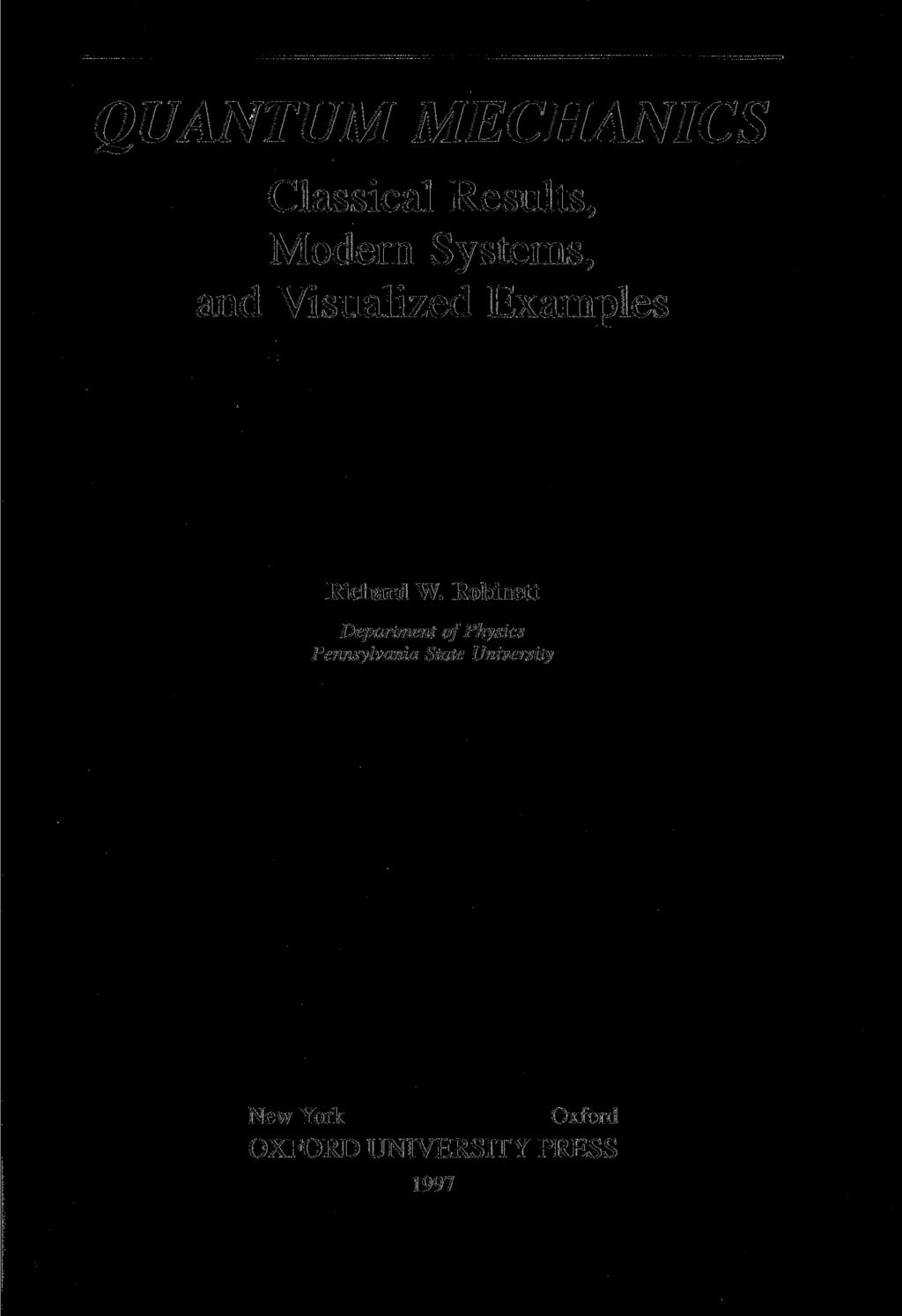 QUANTUM MECHANICS  Classical Results, Modern Systems, and