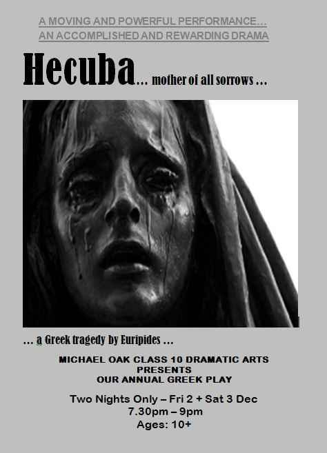 2 Dear Parents Please join us in witnessing the powerful Greek Tragedy that the Class 10s are performing tonight and Saturday night. Please see the poster below for details.