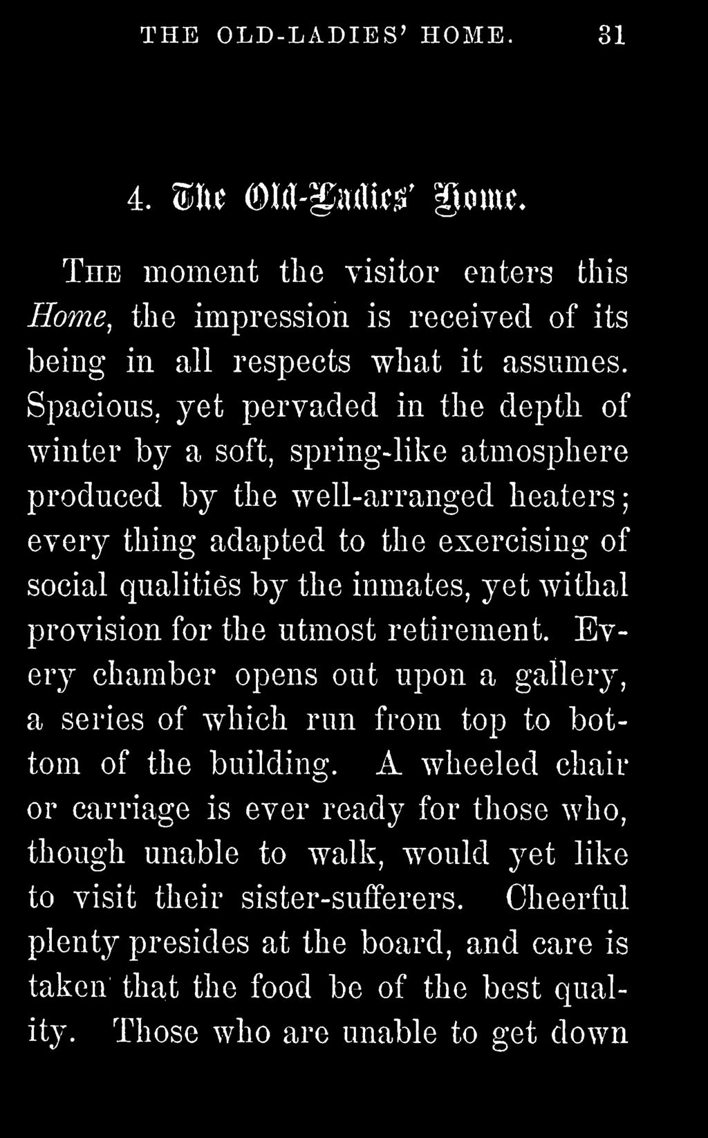 inmates, yet withal provision for the utmost retirement. Every chamber opens out upon a gallery, a series of which run from top to bottom of the building.