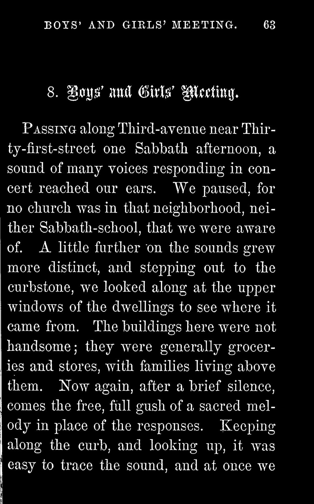We paused, for no church was in that neighborhood, neither Sabbath-school, that we were aware of.