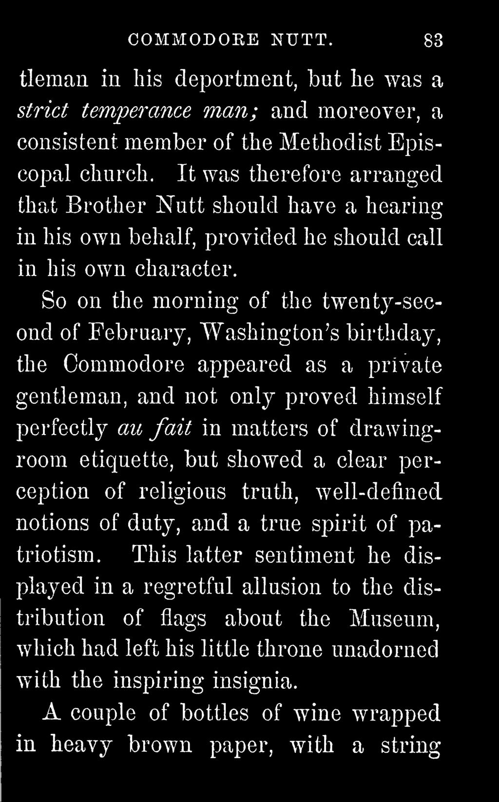 he should call So on the morning of the twenty-second of February, Washington's birthday, the Commodore appeared as a private gentleman, and not only proved himself perfectly au fait in matters of