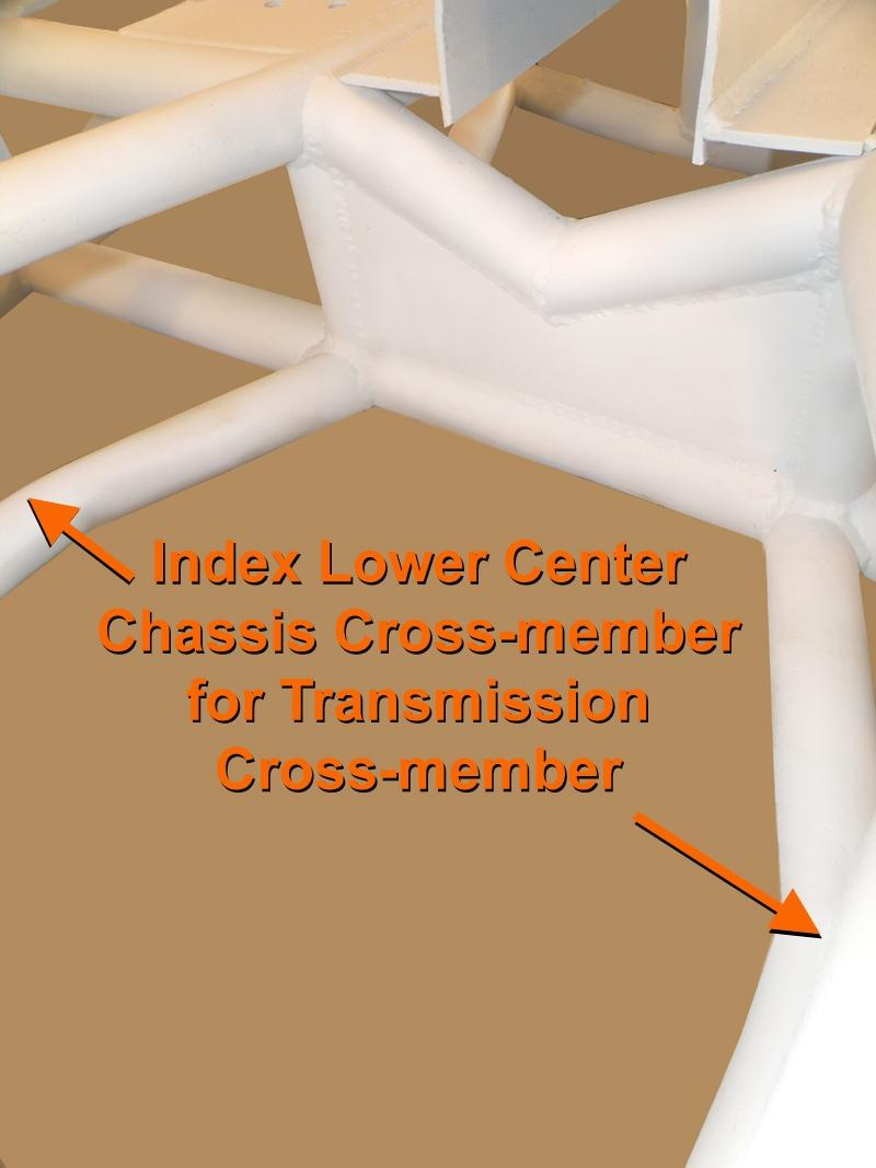 STEP 13 index Transmission Cross-member position on Lower Center Chassis Cross-member The Transmission Cross-member and Transmission Mount are designed to be used with a stock rubber or aftermarket