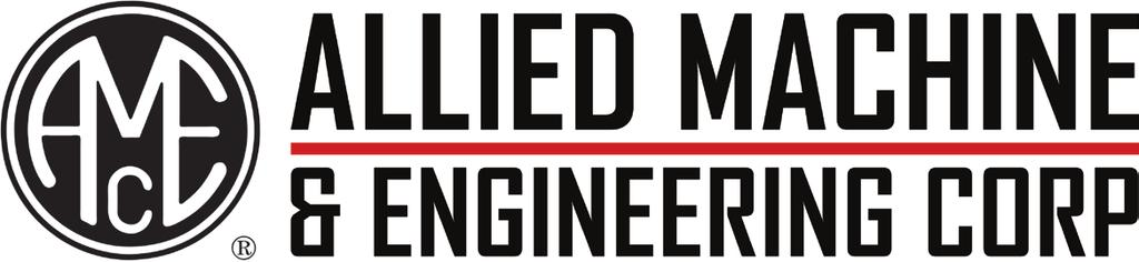 ALLIED MACHINE & ENGINEERING CORP Our focus on product excellence, service the cusmer, respect for the individual and competitive advantage enables us deliver outstanding results in a diverse range