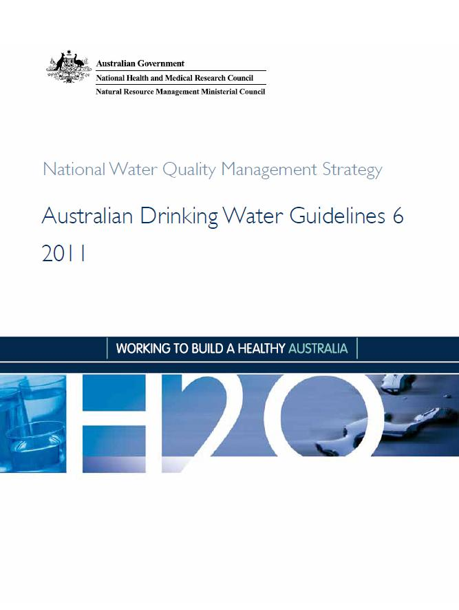 Australian Drinking Water Guidelines 2011 Defines safe, good quality drinking water.