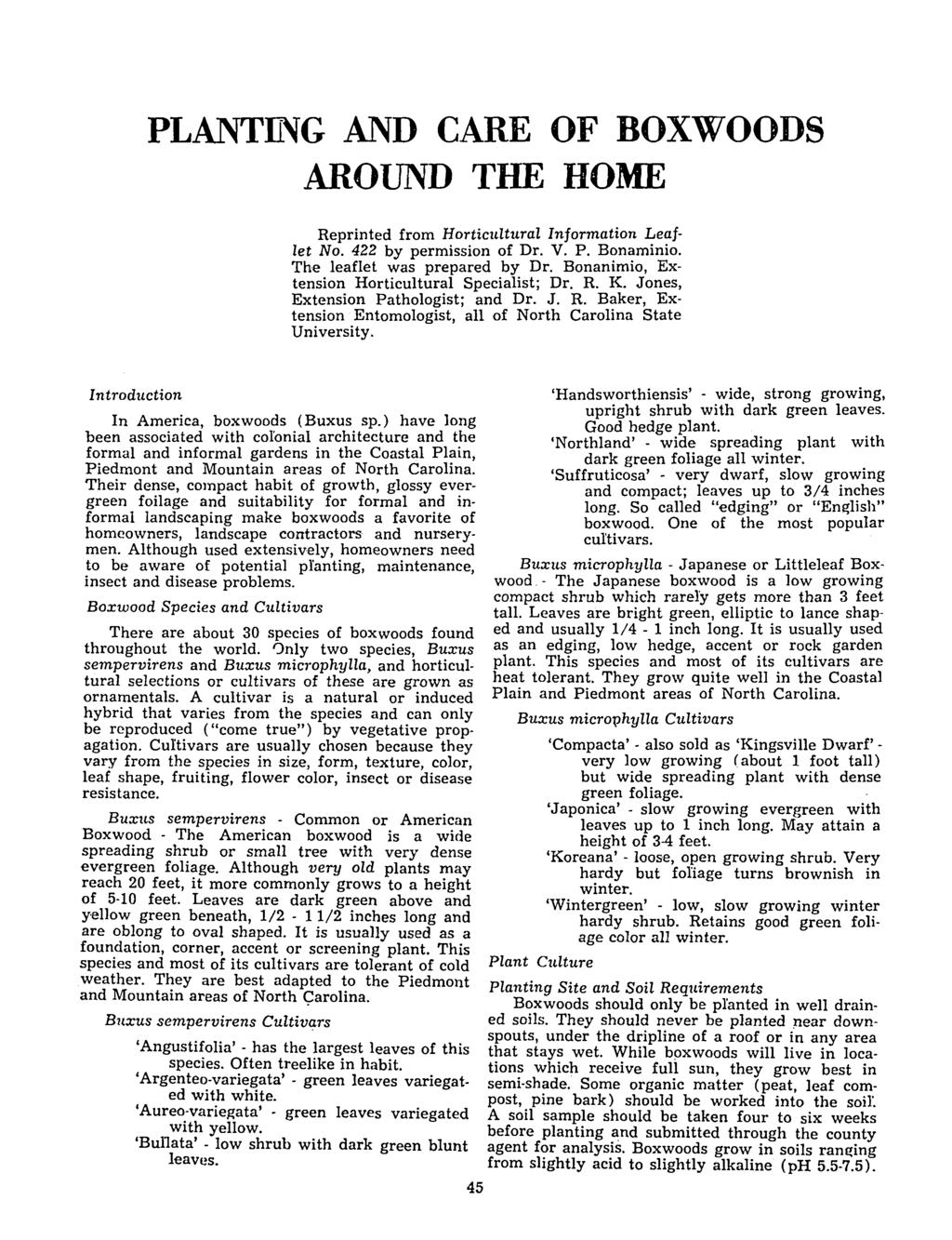 PLANTING AND CARE OF BOXWOODS AROUND THE HOME Reprinted from Horticultural Information ~e~flet No. 422 by permission of Dr. V. P. BonammlO. The leaflet was prepared by Dr.
