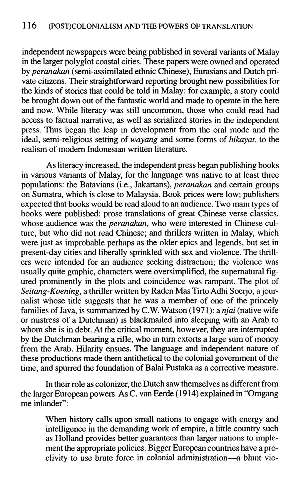 116 (POST)COLONIALISM AND THE POWERS OF TRANSLATION independent newspapers were being published in several variants of Malay in the larger polyglot coastal cities.