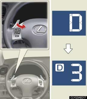 Changing shift ranges in the D position Operating the paddle shift switches allows shift ranges to be selected to suit the driving conditions.