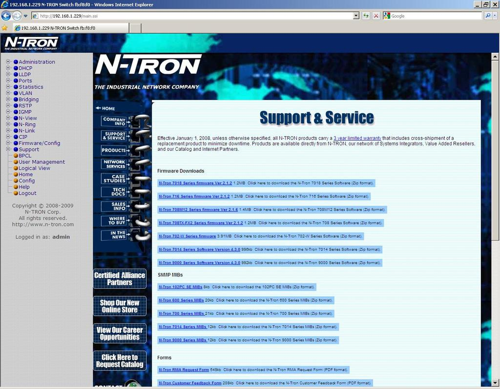 Support Web Site and E-mail If at any point in time you get confused or would like additional support directly from N-Tron, you may
