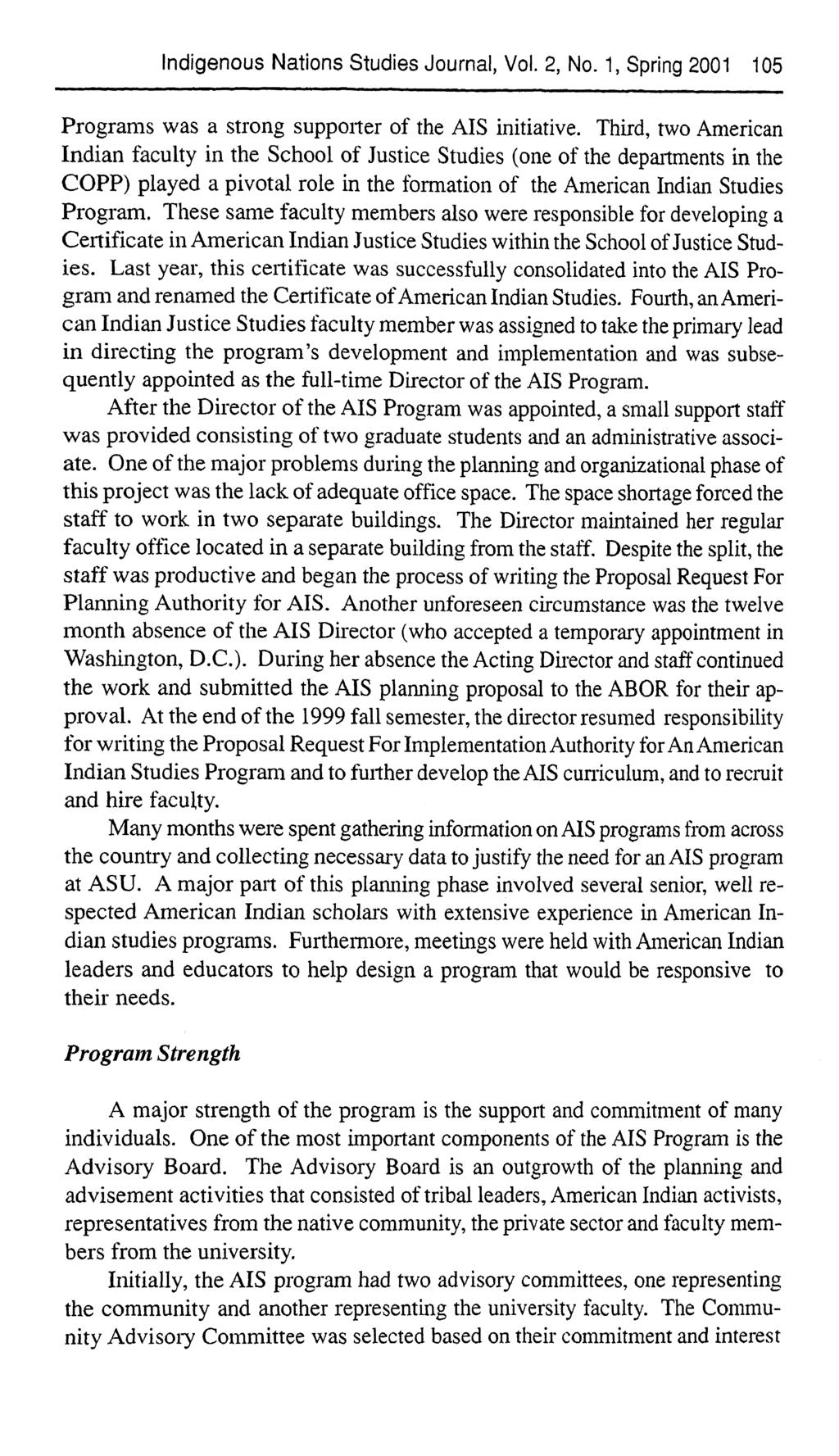 Indigenous Nations Studies Journal, Vol. 2, No. 1, Spring 2001 105 Programs was a strong supporter of the AIS initiative.