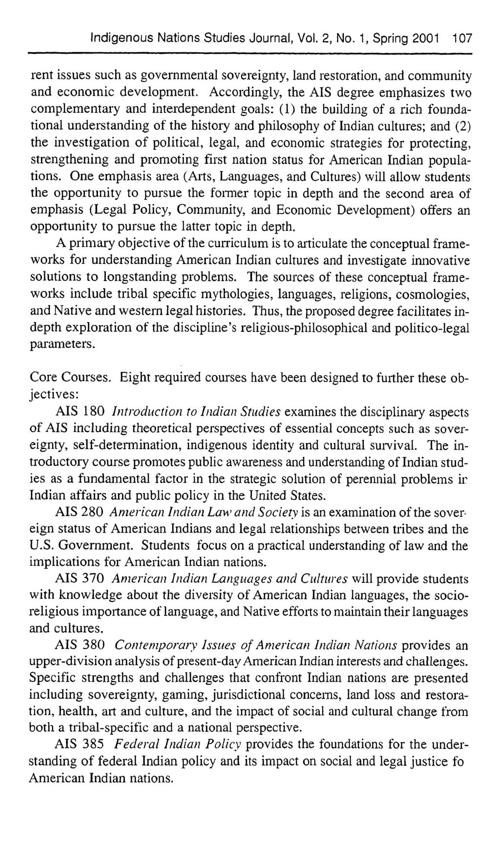 Indigenous Nations Studies Journal, Vol. 2, No. 1, Spring 2001 107 rent issues such as governmental sovereignty, land restoration, and community and economic development.