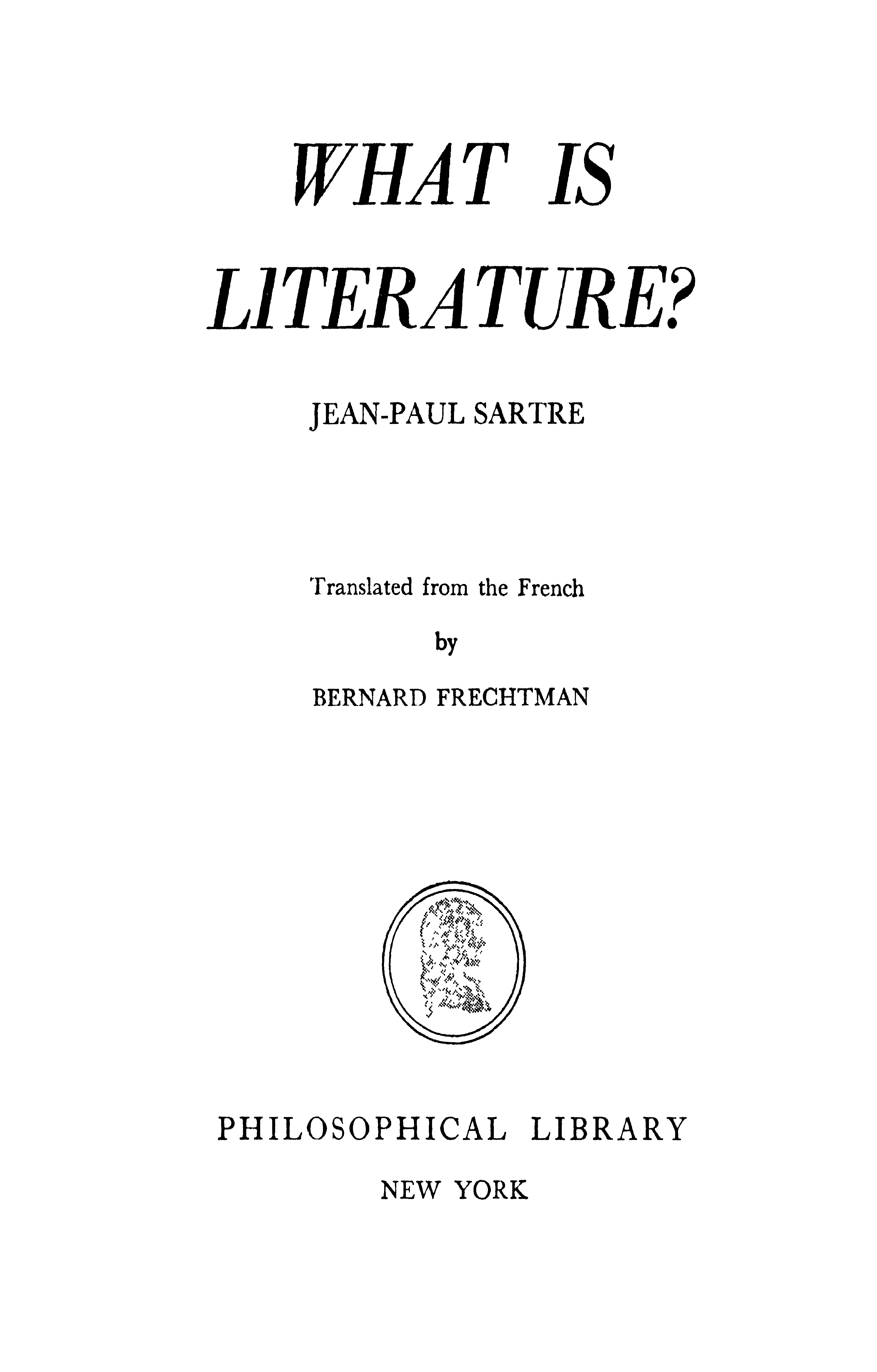 What Is Literature Philosophical Library New York Jean Paul Sartre Bernard Frechtman Translated From The French Pdf Free Download