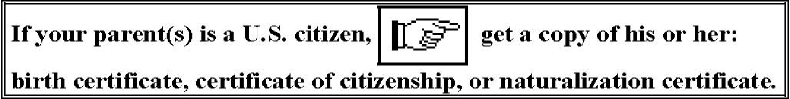 If one or both of your parents was a U.S. citizen when you were born, you might be a U.S. citizen. In answering this question, remember your parent(s) could be U.S. citizen(s) under any of the types of U.