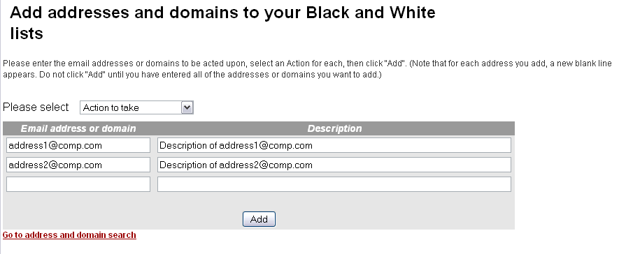 If you want to create a new list or add a new email address or domain to an existing list, click Click here to add new entries to your White/Black list.