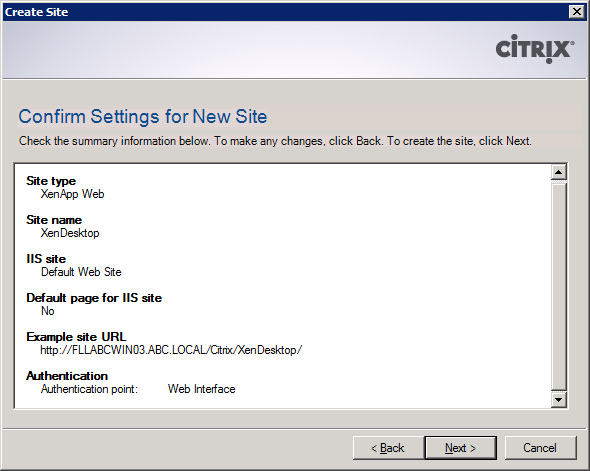 Citrix Web Interface Configuration 2 In the Create Site dialog, specify information to label the site For the purposes of this scenario, the site Path has been made to be /Citrix/XenDesktop and the