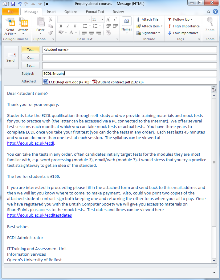How to create and use an Email template Create the template The screen shot below shows the email message that the IT Training Unit sends in response to enquiries from