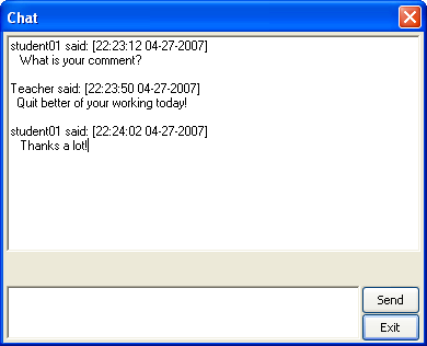 Text Chat Invokes an IRC-style chat with the student. When the teacher sends the first message, it pops up notification on the student s screen.