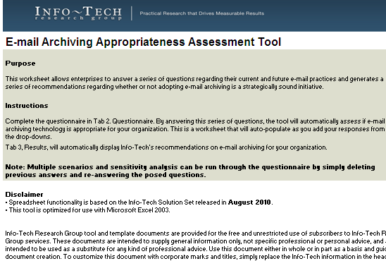 Use Info-Tech s Appropriateness Assessment Tool to uncover email archiving is necessary The Info-Tech Email Archiving Appropriateness Assessment Tool will assess your opportunities with email