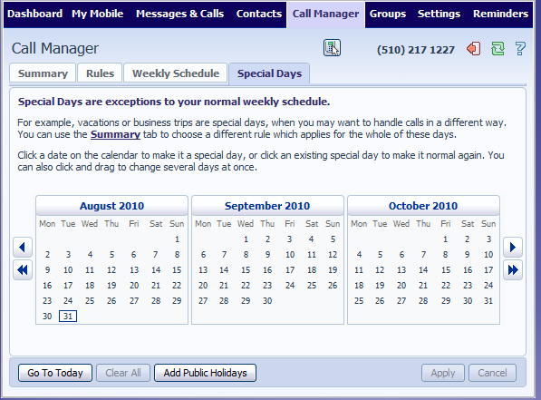 11.5 Premium Call Manager - Special Days (Holidays) You can define special days such as Holidays or days when you are away from the office and would like special call treatments.