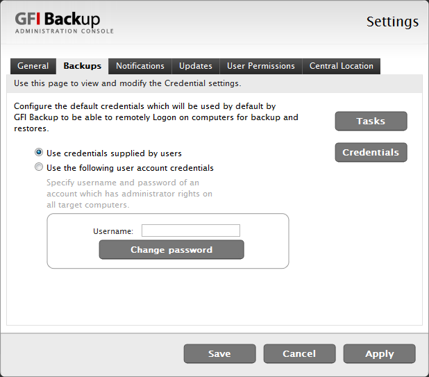 Credentials Screenshot 65: GFI Backup Settings: Backups Tab, Credentials option OPTION DESCRIPTION Use credentials supplied by users Enable this option to have GFI Backup use the credentials supplied