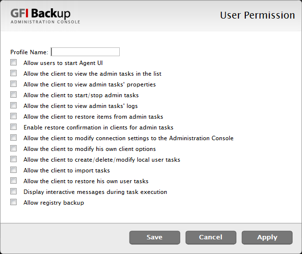 Add user permissions 1. Click Add to open the User Permission dialog. Screenshot 69 - GFI Backup Settings: Add new user permission 2. Key in a new profile name in the Profile Name field. 3.