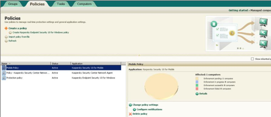 Your device should then be visible under Computers tab: 5. Configure and apply Kaspersky Security for Mobile 10 Policy. Now, go to Policies tab and create a new policy called Mobile Devices.