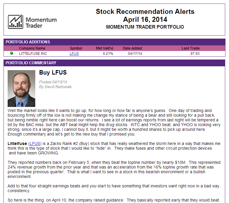 Momentum Trader Portfolio Commentary = As part of the alert, David will explain his rationale for the addition.