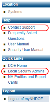 Request System Access Users affiliated with an educational entity such as a SAU, District, School should contact the Local Security Administrator for their entity to request system access.