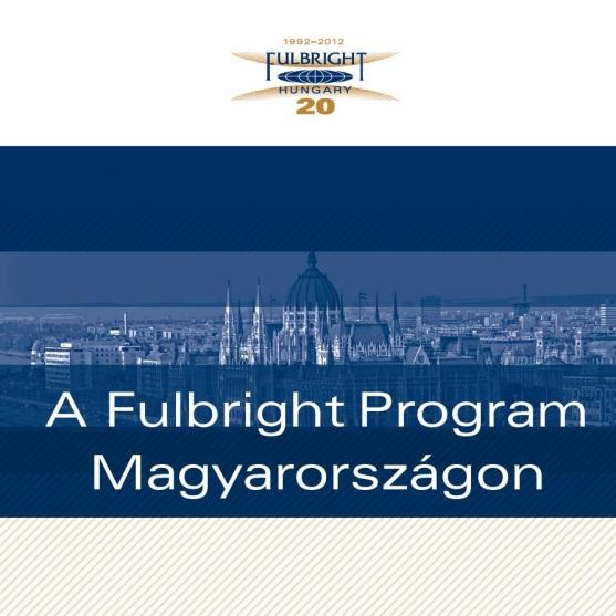 Commission published new information materials on the Fulbright Program and the Fulbright Program in Hungary.