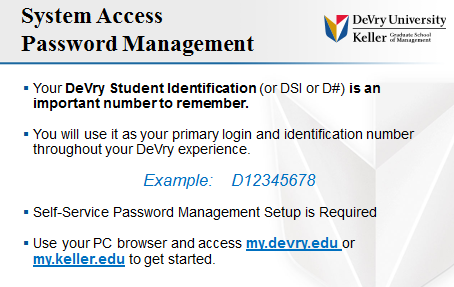 Student Access Overview You will want to become familiar with your DSI# (or D#) as this is used as your User Name to access all
