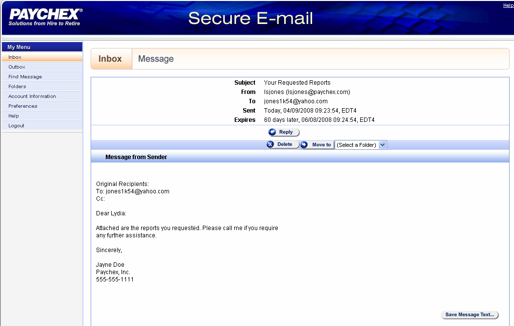 How do I manage my messages? The features of the Paychex Secure E-mail Message Center are similar to those of other Web e-mail services, such as Yahoo! and Hotmail.