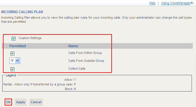 Incoming Calling Plan (User) Incoming Calling Plan for Users enables your company to set restrictions on the types of calls that your staff can receive.