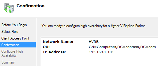 3. On the Before You Begin page, click Next. 4. On the Select Role page, select Hyper-V Replica Broker, and then click Next. 5. On the Client Access Point page, in the Name field, type HVRB. 6.