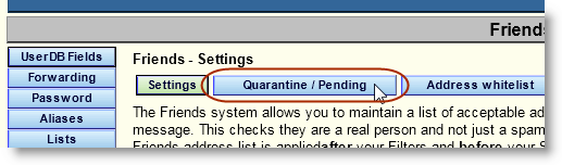 2. In the Webmail Management window, click the Friends button. 3. On the Friends page, click the Quarantine/Pending button.