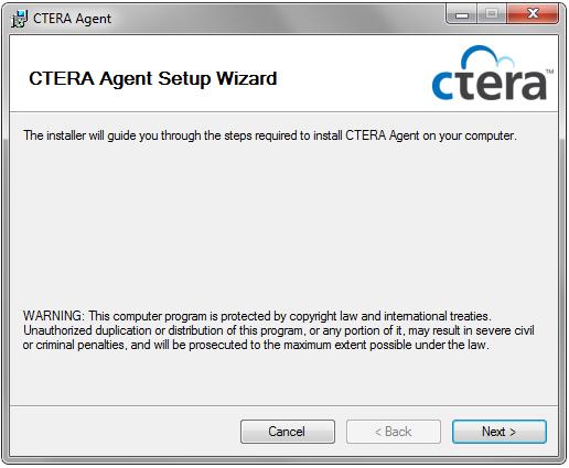2 Installing the CTERA Agent Installing the Agent Tip The CTERA Agent can be installed the following versions of Microsoft Windows: Workstation Agent: Microsoft Windows XP Microsoft Windows Vista *+