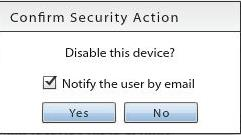 Security Action Confirmation Emails The administrator issuing the security command has the option to send a confirmation email to the user.