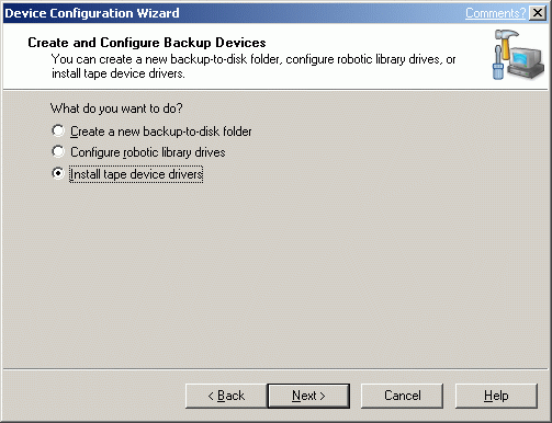 "Select the ""Install tape device drivers"" option."