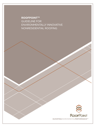 Today s Model: ROOFPOINT CM ROOFPOINT Guideline for Environmentally Innovative Commercial Roofing Sustainable guideline and rating system for roofing Comprehensive approach to