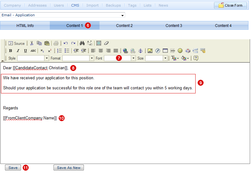 6. To edit the email body select Content 1. 7. You can select a different Font, font size and text colour as required. 8.